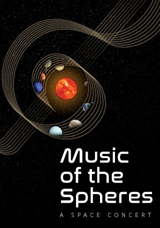 MUSIC OF THE SPHERES: A SPACE CONCERT