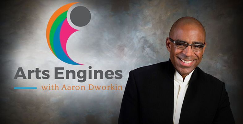 Arts Engines with Aaron Dworkin