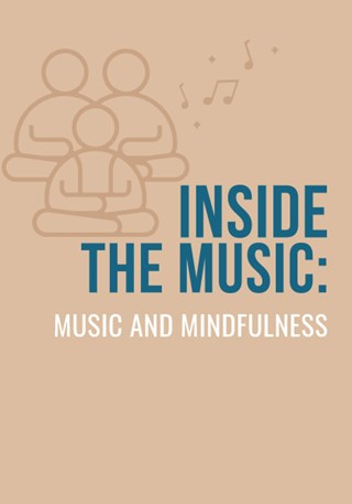 Inside the Music: Music and Mindfulness